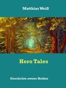 Matthias Weiß: Hero Tales