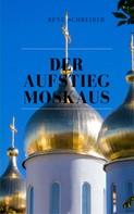 René Schreiber: Der Aufstieg Moskaus