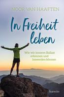 Noor van Haaften: In Freiheit leben
