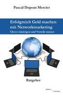 Pascal Dupont Mercier: Erfolgreich Geld machen mit Networkmarketing