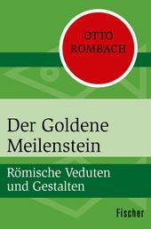 Der Goldene Meilenstein - Römische Veduten und Gestalten