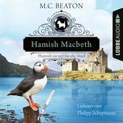 Hamish Macbeth ist reif für die Insel - Schottland-Krimis, Teil 6 (Ungekürzt)
