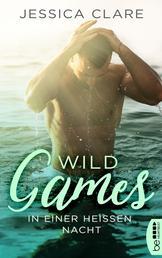 Wild Games - In einer heißen Nacht - Roman