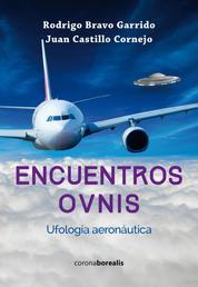 Encuentros OVNIS - Ufología aeronáutica