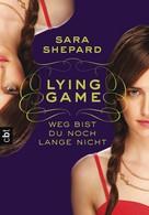 Sara Shepard: LYING GAME - Weg bist du noch lange nicht ★★★★★