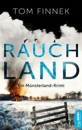 Rauchland - Ein Münsterland-Krimi. Der vierte Fall für Tenbrink und Bertram