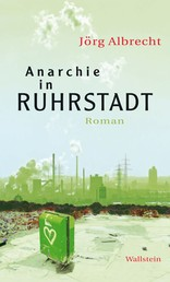 Anarchie in Ruhrstadt - Roman