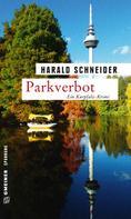 Harald Schneider: Parkverbot