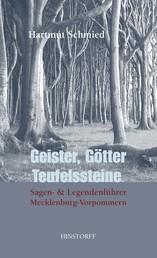 Geister, Götter, Teufelssteine - Sagen- und Legenden-Führer Mecklenburg-Vorpommern