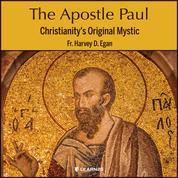 The Apostle Paul - Christianity's Original Mystic (Unabridged)