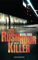 Mason Cross: Der Rushhour-Killer ★★★★