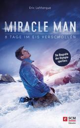 Miracle Man - 8 Tage im Eis verschollen
