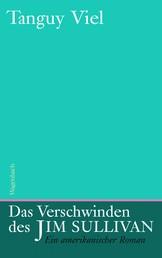 Das Verschwinden des Jim Sullivan - Ein amerikanischer Roman