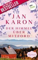 Jan Karon: Der Himmel über Mitford - Die Mitford-Saga: Band 2 ★★★★