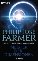 Meister der Dimensionen - Die Welt der tausend Ebenen, Band 1 - Roman