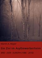 Martin A. Mayer: Ein Zivi im Asylbewerberheim