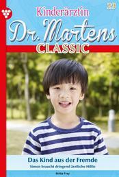 Kinderärztin Dr. Martens Classic 29 – Arztroman - Das Kind aus der Fremde