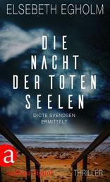 Die Nacht der toten Seelen - Dicte Svendsen ermittelt. Kriminalroman