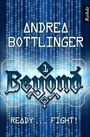 Andrea Bottlinger: Beyond Band 1: Ready ... fight! ★★★★