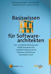 Basiswissen für Softwarearchitekten - Aus- und Weiterbildung nach iSAQB-Standard zum Certified Professional for Software Architecture – Foundation Level