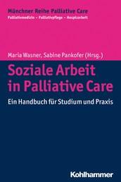 Soziale Arbeit in Palliative Care - Ein Handbuch für Studium und Praxis