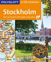 POLYGLOTT Reiseführer Stockholm zu Fuß entdecken - Auf 30 Touren die Stadt erkunden
