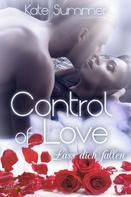 Kate Summer: Control of Love: Lass dich fallen ★★★★★