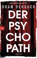 Bram Dehouck: Der Psychopath ★★★★