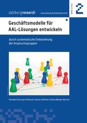 Geschäftsmodelle für AAL-Lösungen entwickeln - durch systematische Einbeziehung der Anspruchsgruppen