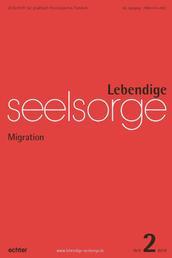 Lebendige Seelsorge 2/2018 - Migration