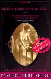 Klassiker der Erotik 82: Mein Herr, haben Sie Lust? - Ein supergeiler one-night-stand aus dem 18. Jahrhundert