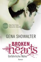 Gena Showalter: Broken Hearts - Gefährliche Nähe ★★★★