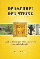 Reinhard Rehmann: Der_Schrei_der_Steine_-_Das_Geheimnis_von_Schloss_Schochwitz
