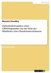 Zufriedenheitsanalyse eines CRM-Programmes aus der Sicht der Mitarbeiter eines Handelsunternehmens