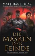 Matthias J. Diaz: Die Masken der Feinde