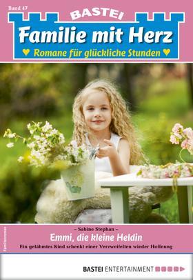Familie mit Herz 47 - Familienroman