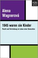 Alena Wagnerová: 1945 waren sie Kinder ★★★★