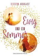 Kerstin Arbogast: Ewig und ein Sommer ★★★
