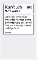 Wolfgang Schmidbauer: Einen Seitensprung gestehen?