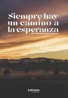Jose Manuel Miranda Alonso: Siempre hay un camino a la esperanza