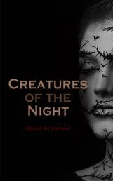 Creatures of the Night (Boxed Set Edition) - The Greatest Tales of Vampires & Werewolves