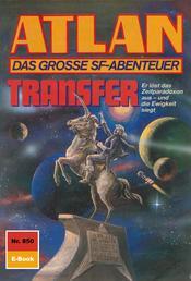 """Atlan 850: Transfer - Atlan-Zyklus """"Im Auftrag der Kosmokraten"""""""