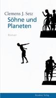 Clemens J. Setz: Söhne und Planeten