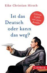 Ist das Deutsch oder kann das weg? - Schlimme Einfälle und schöne Reinfälle
