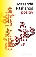 Masande Ntshanga: positiv