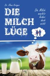 Die Milchlüge - Die Milch macht´s leider doch nicht