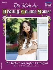 Die Welt der Hedwig Courths-Mahler 537 - Liebesroman - Die Tochter des großen Chirurgen