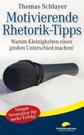 Thomas Schlayer: Motivierende Rhetorik-Tipps