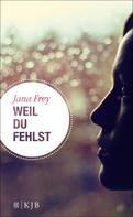 Jana Frey: Weil du fehlst ★★★