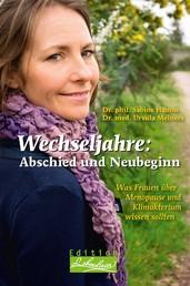 Wechseljahre: Abschied und Neubeginn - Was Frauen über Menopause und Klimakterium wissen sollten